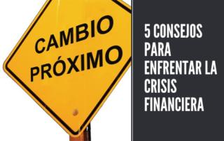 5 CONSEJOS PARA ENFRENTAR LA CRISIS FINANCIERA
